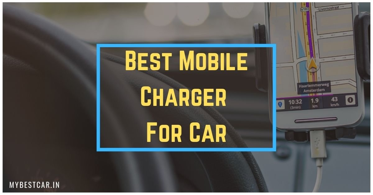 Best Mobile Charger For Car