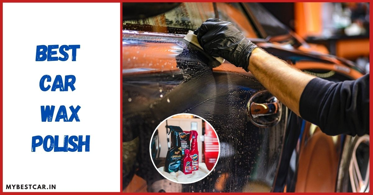 Best Wax Polish For Car in India