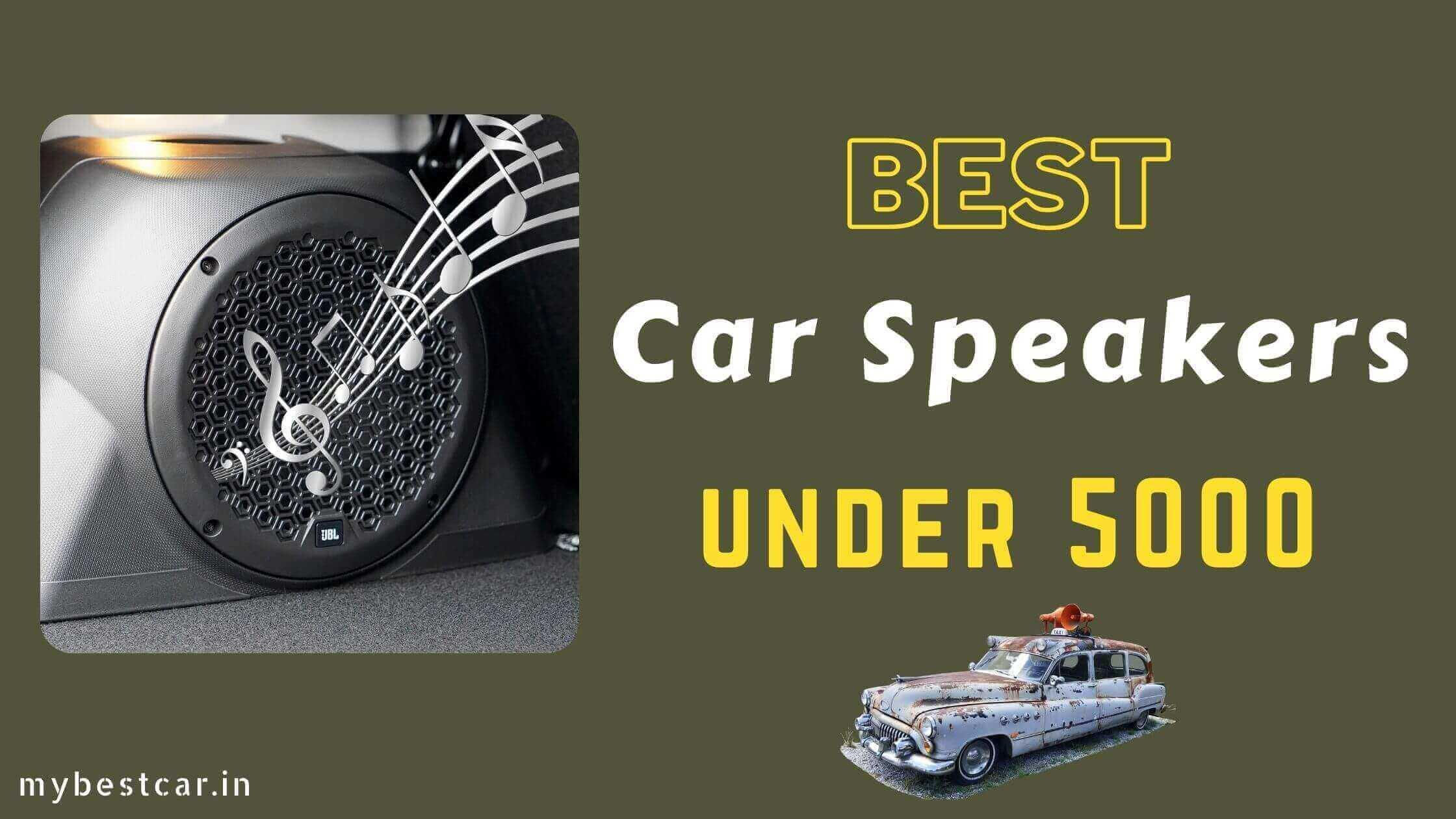Best Car Speakers under 5000